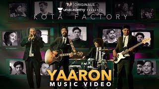 Yaaron   Music video   feat. Ankur & The Ghalat Family   Kota Factory