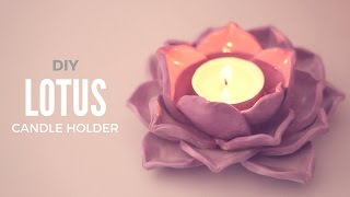 DIY: Lotus Candle Holder