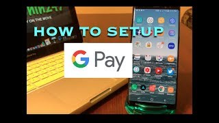 How To Setup The New Google Pay!