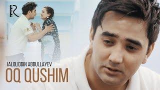 Jaloliddin Abdullayev - Oq qushim | Жалолиддин Абдуллаев - Ок кушим