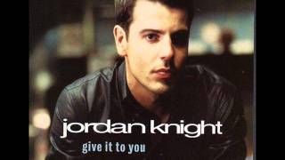 Jordan Knight- Give It To You (Clean Version)