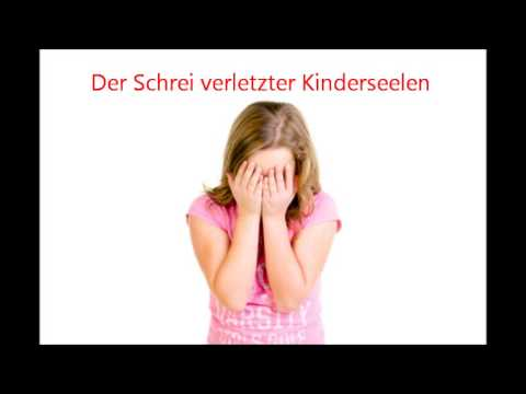 Der Schrei verletzter Kinderseelen