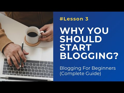 Why You Should Start Blogging RIGHT NOW?  Blogging क्यों शुरू करें