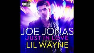 Joe Jonas -- Just In Love (Remix) (Feat Lil Wayne) [CDQ/Dirty) Lyrics!