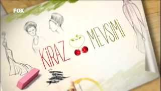 Kiraz Mevsimi - Jenerik :)