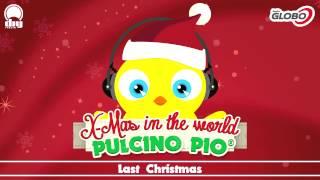 PULCINO PIO - Last Christmas (Official)