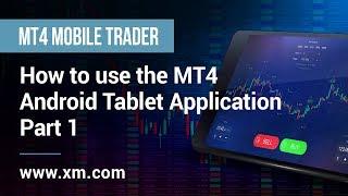 XM.COM - Mobile Trader - How to use the MT4 Android Tablet Application (Part 1)