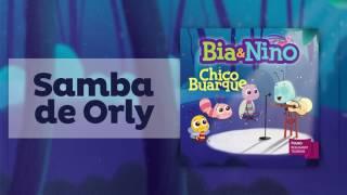 Samba de Orly - Chico Buarque para crianças [Bia&Nino]