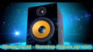 Michal David - Nonstop (Hands up mix)