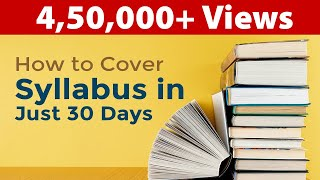 How To Cover Syllabus in 30 days Before Exams? | 1 Month
