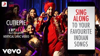 Cutiepie - Ae Dil Hai Mushkil |Official Bollywood Lyrics