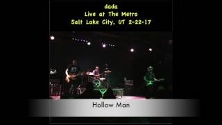 dada - Hollow Man Live 022217