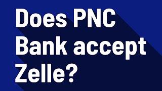 does pnc bank accept zelle