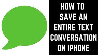 How to Save an Entire Text Conversation on iPhone