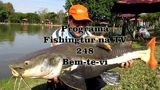 Programa Fishingtur na TV 248 - Pesqueiro Bem-te-vi