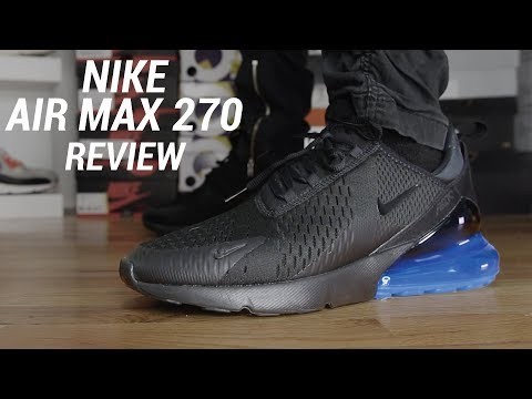 NIKE AIR MAX 270 REVIEW