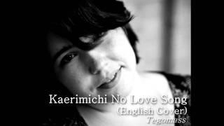 Kaerimichi no Love Song [ENGLISH COVER]