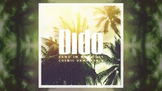 Dido - Sand In My Shoes (Cosmic Dawn Remix)