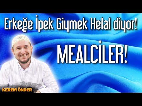 """""""Erkeğe ipek giymek helal"""" diyor Mealciler! / Kerem Önder"""