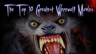 Top 10 Greatest Werewolf Movies