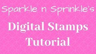 Digi Stamps Tutorial Video
