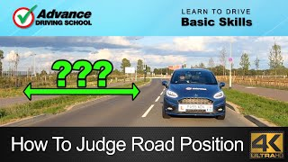 How To Judge Your Road Position  |  Learn to drive: Basic skills