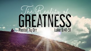 The Reality of Greatness