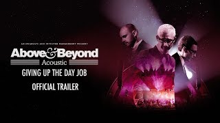 Above & Beyond Acoustic: Giving Up The Day Job (Trailer)