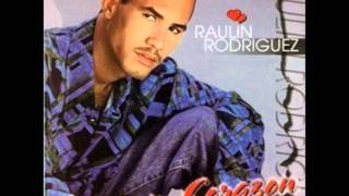 Dame Tu Querer, Raulin Rodriguez
