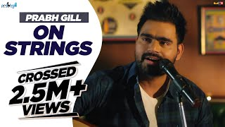 Prabh Gill | On Strings | MixSingh | - YouTube