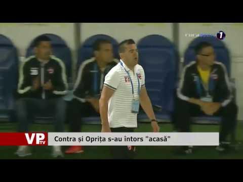 """Contra și Oprița s-au întors """"acasă"""""""