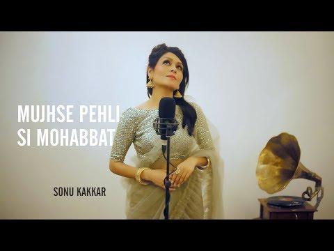Mujhse Pehli Si Mohabbat  Sonu Kakkar