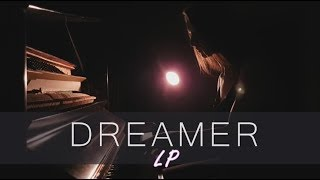 LP   Dreamer   Piano Cover