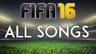ALL FIFA 16 SONGS