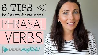 MY TOP TIPS! Learn & Use More Phrasal Verbs | English Lesson