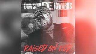 Dawson Edwards Raised On Red