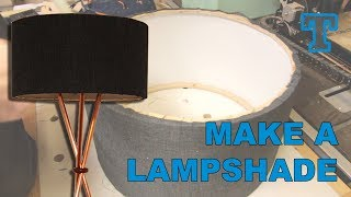 How To Make A Large Lampshade