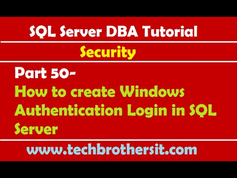 SQL Server DBA Tutorial 50- How to create Windows Authentication Login in SQL Server
