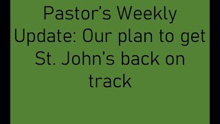Pastor's Weekly Update: Getting St. John's back on track