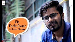 Ek Tarfa Pyaar II One Sided Love By Tushar Sharma  कविताएं ही कविताएं
