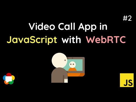 How To Make A Video Call App In WebRTC | JavaScript | Detailed Course | Part: 2/3