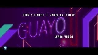 "Zion & Lennox, Anuel AA, Haze   ""Guayo"""
