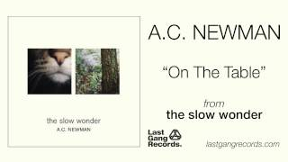 A.C. Newman - On The Table