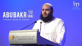 Abu Bakr As-Siddiq رضي الله عنه || Heroes of Islam || Sheikh Omar El Banna