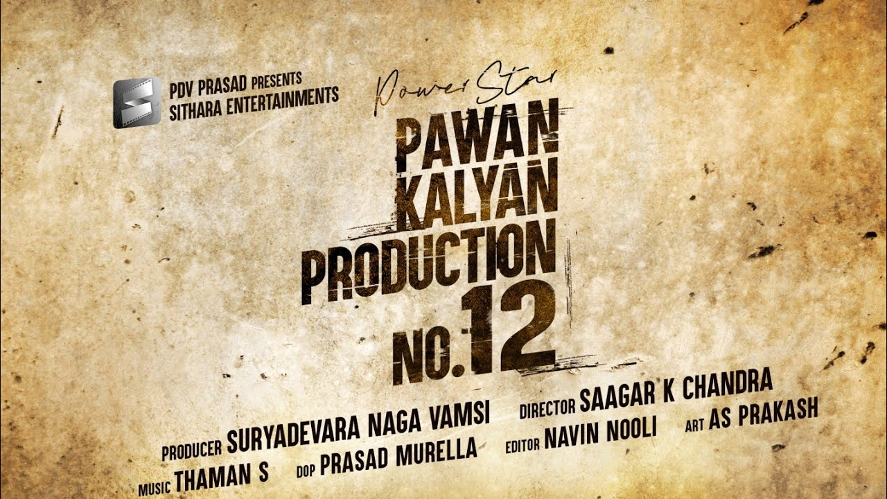 Power Star Pawan Kalyan - Sithara Entertainments - Production No 12 Announcement
