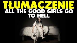 Billie Eilish   All The Good Girls Go To Hell (Polskie TłumaczenieNapisy Po PolskuPL)