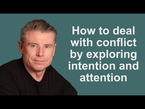 How to deal with conflict by exploring intention and attention