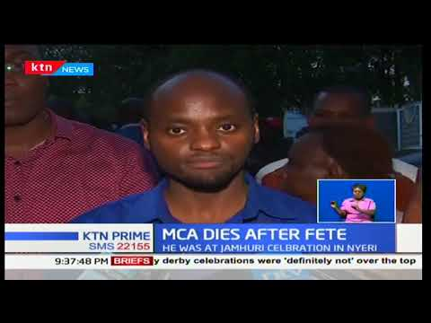 Nyeri's MCA, Peter Weru dies after Jamhuri celebrations