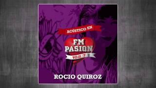 Rocio Quiroz - Resentida, Te Deseo Lo Peor, Que Te Lleve El Viento (Acústico en FM Pasión)