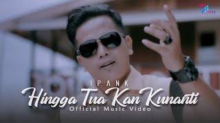 Download lagu Ipank Hingga Tua Kan Kunanti Mp3